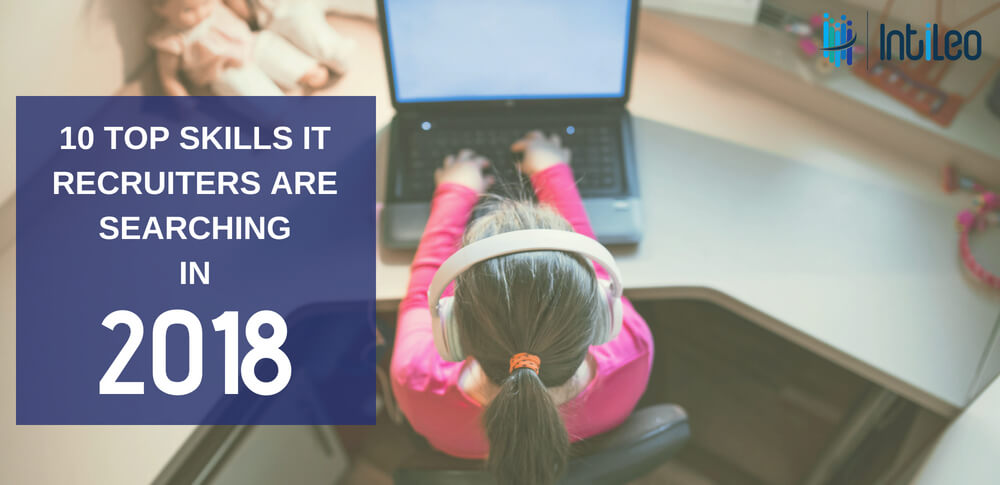 10 skills IT recruiters are searching in 2018